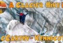 RVing Alaska: Root Glacier Hike in Wrangell St Elias National Park – RV LIFE 🚐🏔